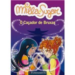 Livro - Milla e Sugar: o Caçador de Bruxas