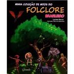 Livro - Minha Coleção de Mitos do Folclore Brasileiro