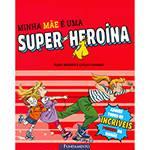 Livro - Minha Mãe é uma Super-Heroína