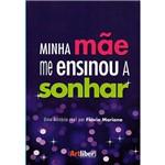 Livro - Minha Mãe me Ensinou a Sonhar
