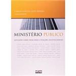 Livro - Ministério Público - Reflexões Sobre Princípios e Funções Institucionais