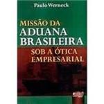 Livro - Missão da Aduana Brasileira: Sob a Ótica Empresarial