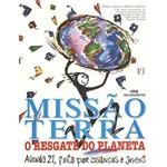 Livro - Missão Terra o Resgate do Planeta