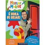 Livro - Mister Maker: é Hora de Criar
