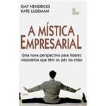 Livro - Mística Empresarial, a - uma Nova Perspectiva para Lideres Visionários