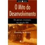 Livro - Mito do Desenvolvimento, o - os Países Inviáveis no Século XXI