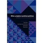 Livro - Mitos, Projetos e Práticas Políticas