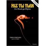 Livro - Miz Tli Tlan: um Mundo que Desperta