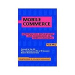 Livro - Mobile Commerce - Opportunities, Applications, And Technologies Of Wireless Business