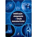 Livro - Mobilização e Alongamento na Função Musculoarticular - Achour Jr