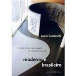 Livro - Moderno e Brasileiro - a História de uma Nova Linguagem na Arquitetura
