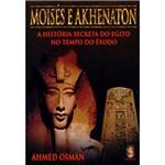 Livro - Moisés e Akhenaton: a Histórioa Secreta do Egito no Tempo do Exôdo