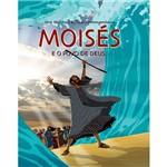 Livro - Moisés: e o Povo de Deus - Série Histórias Bíblicas Contemporâneas