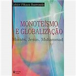 Livro - Monoteísmo e Globalização: Moisés, Jesus, Muhammad