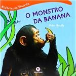 Livro - Monstro da Banana, o - Coleção Histórias da Floresta