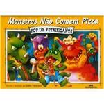 Livro - Monstros não Comem Pizza - Pop-Up Petrificante