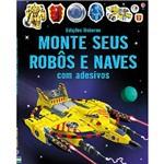 Livro - Monte Seus Robôs e Naves com Adesivos