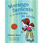 Livro - Morango Sardento e o Valentao da Escola
