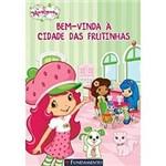Livro - Moranguinho - Bem-Vinda a Cidade das Frutinhas