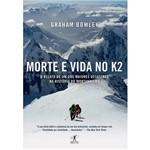 Livro - Morte e Vida no K2: o Relato de um dos Maiores Desastres na História do Montanhismo