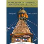 Livro - Morte, Estado Intermediário e Renascimento no Budismo Tibetano