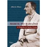 Livro - Morte no Paraíso: a Tragédia de Stefan Zweig