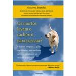 Livro - Mortos Levam o Cachorro para Passear?, os
