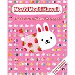Livro - MoshiMoshiKawaii: Onde Está a Moshi-Morango?