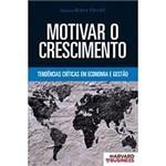 Livro - Motivar o Crescimento: Tendências Críticas em Economia e Gestão