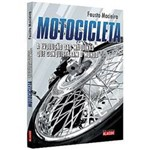 Livro - Motocicleta - a Evolução das Máquinas que Conquistaram o Mundo