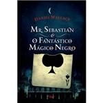 Livro - Mr. Sebastian & o Fantástico Mágico Negro