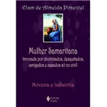 Livro - Mulher Samaritana Invocada por Divorciados, Desquitados, Amigados e Casados só no Civil