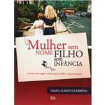 Livro - Mulher Sem Nome - Filho Sem Infância