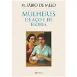 Livro - Mulheres de Aço e de Flores