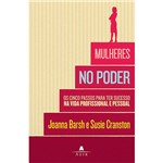 Livro - Mulheres no Poder - os Cincos Passos para Ter Sucesso na Vida Profissional e Pessoal
