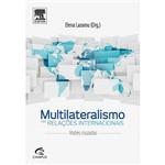 Livro - Multilateralismo Nas Relações Internacionais: Visões Cruzadas