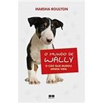 Livro - Mundo de Wally, o - o Cão que Mudou Minha Vida