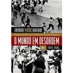 Livro - Mundo em Desordem (1914 - 1945), o - Liberdade Versus Igualdade - Volume 1