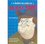 Livro - Mundo na Visão de Michael Moore, o