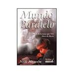 Livro - Mundo Paralelo - a História da Criança que Vive Além da Morte