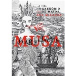 Livro - Musa Praguejadora: a Vida de Gregório de Matos