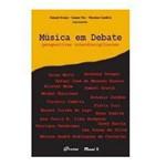 Livro - Música em Debate - Perspectivas Interdisciplinares