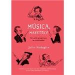 Livro - Música, Maestro! ? do Canto Gregoriano ao Sintetizador