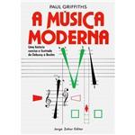 Livro - Música Moderna, a - uma História Concisa e Ilustrada de Debussy a Boulez