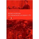 Livro - Música Popular: do Gramofone ao Rádio e TV