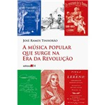Livro - Música Popular que Surge na Era da Revolução, a