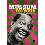 Livro - Mussum Forévis: Samba, Mé e Trapalhões