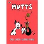 Livro - Mutts : Cães, Gatos e Outros Bichos