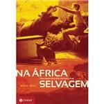 Livro - na África Selvagem - uma Emocionante História Real