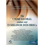 Livro - na Crise Global, Como Ser o Melhor dos Brics